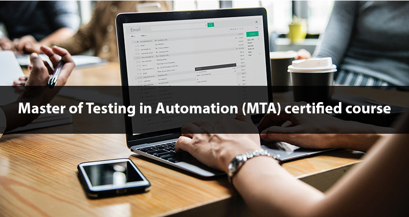 Master of Testing in Automation (MTA) certified course